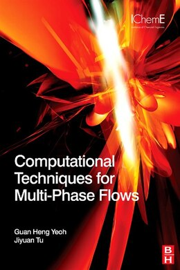 Book Computational Techniques for Multiphase Flows by Guan Heng Yeoh