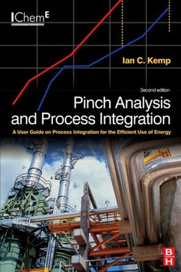 Book Pinch Analysis and Process Integration: A User Guide on Process Integration for the Efficient Use… by Ian C. Kemp