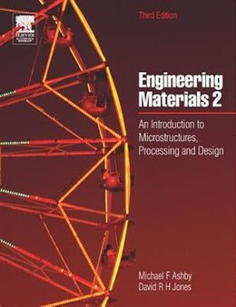 Book Engineering Materials 2: An Introduction to Microstructures, Processing and Design by Michael F. Ashby