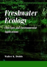 Book Freshwater Ecology: Concepts and Environmental Applications by Walter K. Dodds