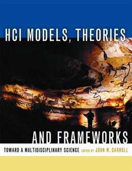 Book HCI Models, Theories, and Frameworks: Toward a Multidisciplinary Science by John M. Carroll