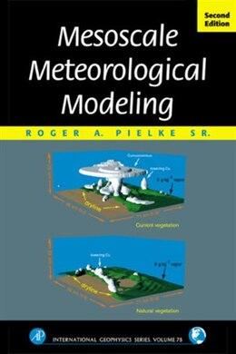 Book Mesoscale Meteorological Modeling by Roger A. Pielke Sr.
