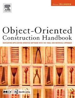 Book Object-Oriented Construction Handbook: Developing Application-Oriented Software with the Tools… by Heinz Züllighoven