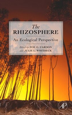 Book The Rhizosphere: An Ecological Perspective by Zoe G. Cardon