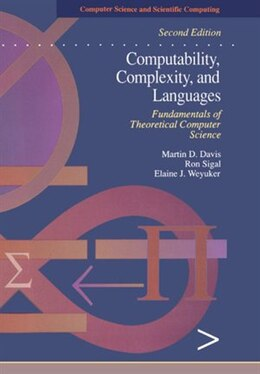 Book Computability, Complexity, and Languages: Fundamentals of Theoretical Computer Science by Martin Davis
