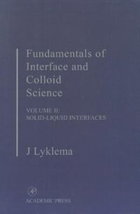 Book Fundamentals of Interface and Colloid Science: Solid-Liquid Interfaces by J. Lyklema