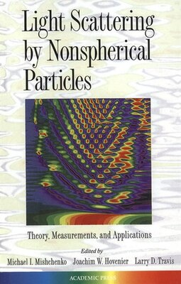 Book Light Scattering by Nonspherical Particles: Theory, Measurements, and Applications by Michael I. Mishchenko