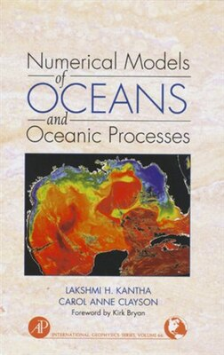 Book Numerical Models of Oceans and Oceanic Processes by Lakshmi H. Kantha