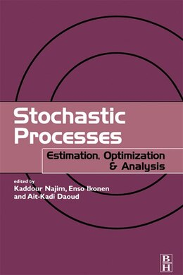 Book Stochastic Processes: Estimation, Optimisation and Analysis by Kaddour Najim