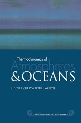 Book Thermodynamics of Atmospheres and Oceans by Judith A. Curry