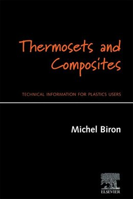 Book Thermosets and Composites: Technical Information for Plastics Users by Michel Biron