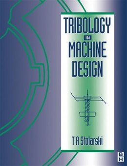Book Tribology in Machine Design by Tadeusz Stolarski