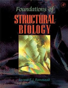 Book Foundations of Structural Biology by Leonard J. Banaszak