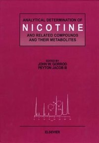 Book Analytical Determination of Nicotine and Related Compounds and their Metabolites by J.W. Gorrod