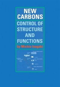 Book New Carbons - Control of Structure and Functions by Michio Inagaki