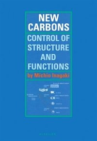 Book New Carbons - Control of Structure and Functions by Michio Inagaki, Ph.D.