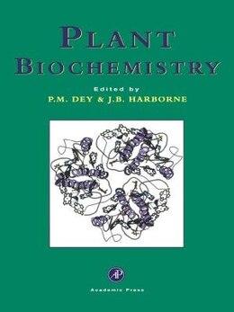 Book Plant Biochemistry by P. M. Dey