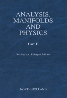 Book Analysis, Manifolds and Physics, Part II - Revised and Enlarged Edition by Y. Choquet-Bruhat