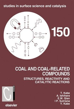 Book Coal and Coal-Related Compounds: Structures, Reactivity and Catalytic Reactions by Toshiaki Kabe