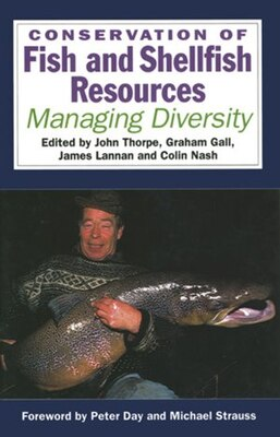 Book Conservation of Fish and Shellfish Resources: Managing Diversity by J. E. Thorpe
