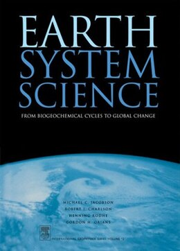 Book Earth System Science: From Biogeochemical Cycles to Global Changes by Michael Jacobson