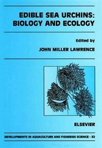 Book Edible Sea Urchins: Biology and Ecology by John M. Lawrence