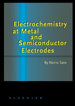 Book Electrochemistry at Metal and Semiconductor Electrodes by Norio Sato