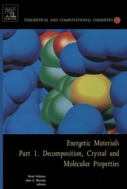 Book Energetic Materials: Part 1. Decomposition, Crystal and Molecular Properties by P.A. Politzer
