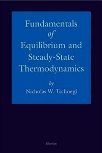 Book Fundamentals of Equilibrium and Steady-State Thermodynamics by N.W. Tschoegl