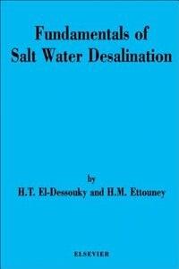 Book Fundamentals of Salt Water Desalination by H.T. El-Dessouky