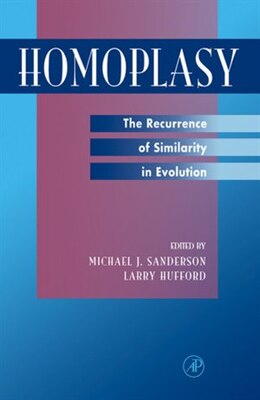 Book Homoplasy: The Recurrence of Similarity in Evolution by Michael J. Sanderson