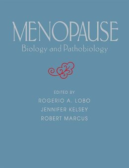 Book Menopause: Biology and Pathobiology by Jennifer Kelsey