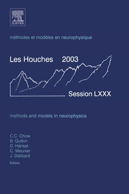 Book Methods and Models in Neurophysics: Lecture Notes of the Les Houches Summer School 2003 by Carson Chow
