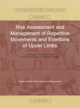 Book Risk Assessment and Management of Repetitive Movements and Exertions of Upper Limbs: Job Analysis… by Daniela Colombini