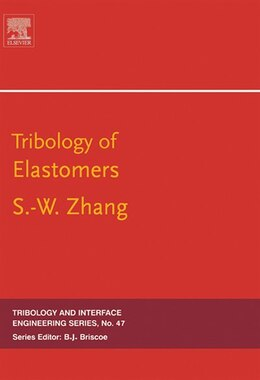 Book Tribology of Elastomers by Si-wei Zhang