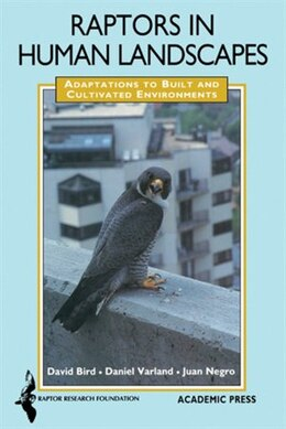 Book Raptors in Human Landscapes: Adaptation to Built and Cultivated Environments by David M. Bird