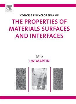 Book THE CONCISE ENCYCLOPEDIA OF THE PROPERTIES OF MATERIALS SURFACES AND INTERFACES by J. W. Martin