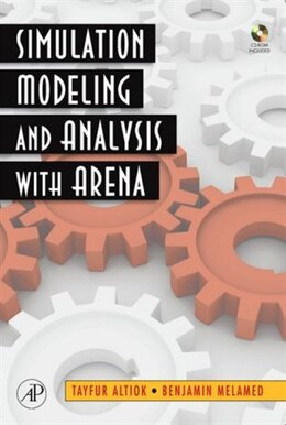 Book Simulation Modeling and Analysis with ARENA by Tayfur Altiok