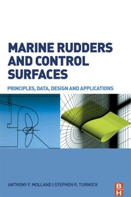 Book Marine Rudders and Control Surfaces: Principles, Data, Design and Applications by Anthony F. Molland