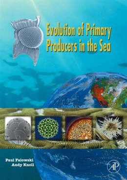 Book Evolution of Primary Producers in the Sea by Paul Falkowski