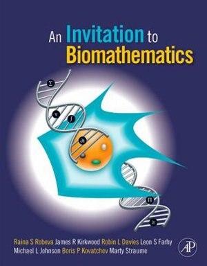 An Invitation To Biomathematics de Raina Robeva