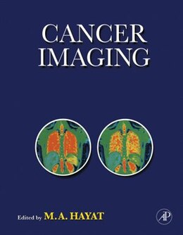 Book Cancer Imaging: Instrumentation and Applications by M. A. Hayat