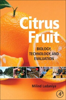 Book Citrus Fruit: Biology, Technology and Evaluation by Milind Ladanyia