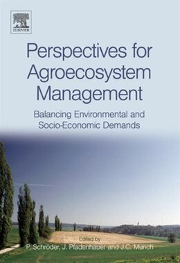Book Perspectives for Agroecosystem Management:: Balancing Environmental and Socio-economic Demands by Peter Schroder