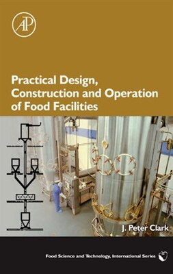Book Practical Design, Construction and Operation of Food Facilities by J. Peter Clark