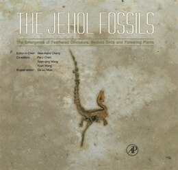 Book The Jehol Fossils: The Emergence of Feathered Dinosaurs, Beaked Birds and Flowering Plants by Pei-ji Chen