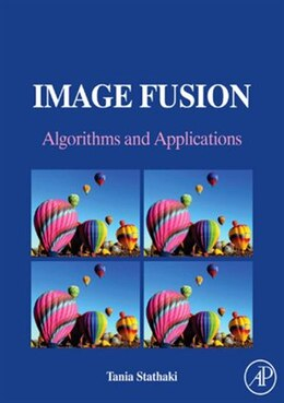 Book Image Fusion: Algorithms and Applications by Tania Stathaki