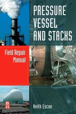 Book Pressure Vessel and Stacks Field Repair Manual by Keith Escoe