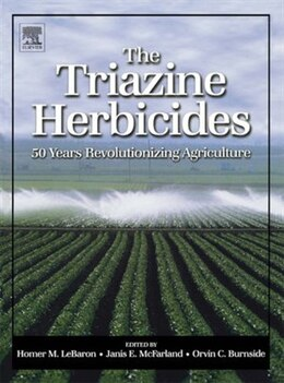 Book The Triazine Herbicides by Janis Mc Farland, Ph.D.