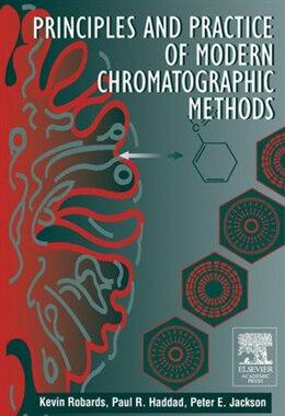 Book Principles and Practice of Modern Chromatographic Methods by Kevin Robards